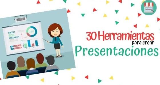 30 HERRAMIENTAS PARA CREAR PRESENTACIONES
