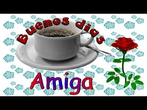 Buenos Días Amiga