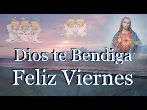 Dios te Bendiga Feliz Viernes