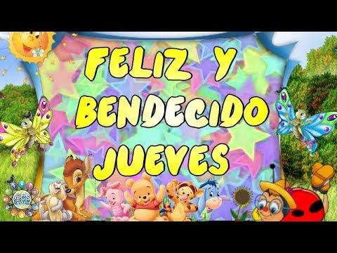 BUENOS DIAS, FELIZ Y BENDECIDO JUEVES