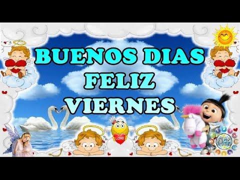 Mensajes y Vídeo🌼 Buenos días 🌷 Feliz VIERNES 👼