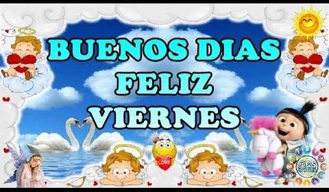 Buenos Dias Feliz Y Bendecido Viernes Sabes Compartir