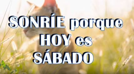 SONRIE PORQUE HOY ES SABADO