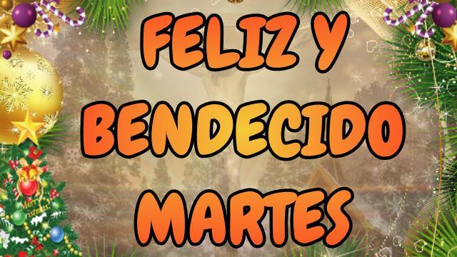 Video mensaje Oración de Buenos dias, Feliz y Bendecido Martes