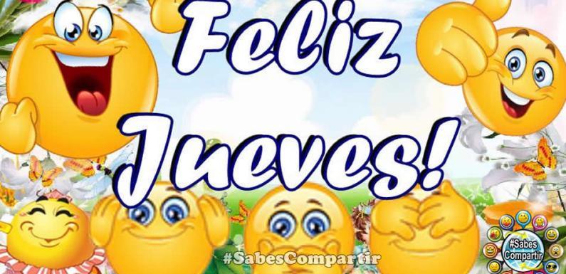 Frases y Video Mensaje de Buenos dias, Feliz y bendecido Jueves