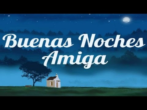 Mensaje especial de Buenas Noches Amiga