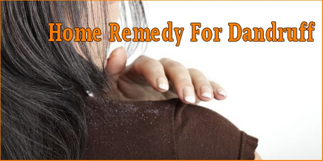 Home Remedy For Dandruff