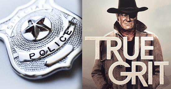 True Grit for Cops
