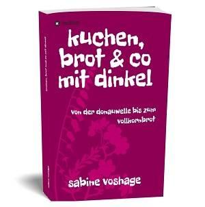 Sabine Voshage - Die Basenexpertin | Bücher - kuchen, brot & co mit dinkel