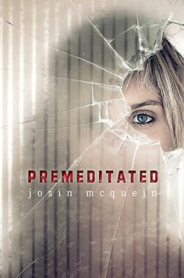 Josin L. McQuein: Premeditated
