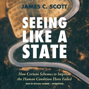 Seeing like a state – James C Scott