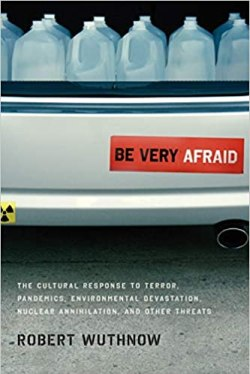 Be Very Afraid – Robert Wuthnow