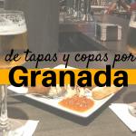 De tapas y copas por Granada (España)