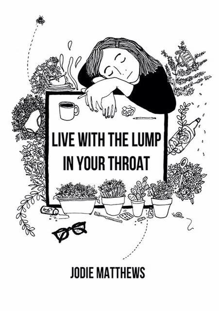 Live With The Lump In Your Throat by Jodie Matthews