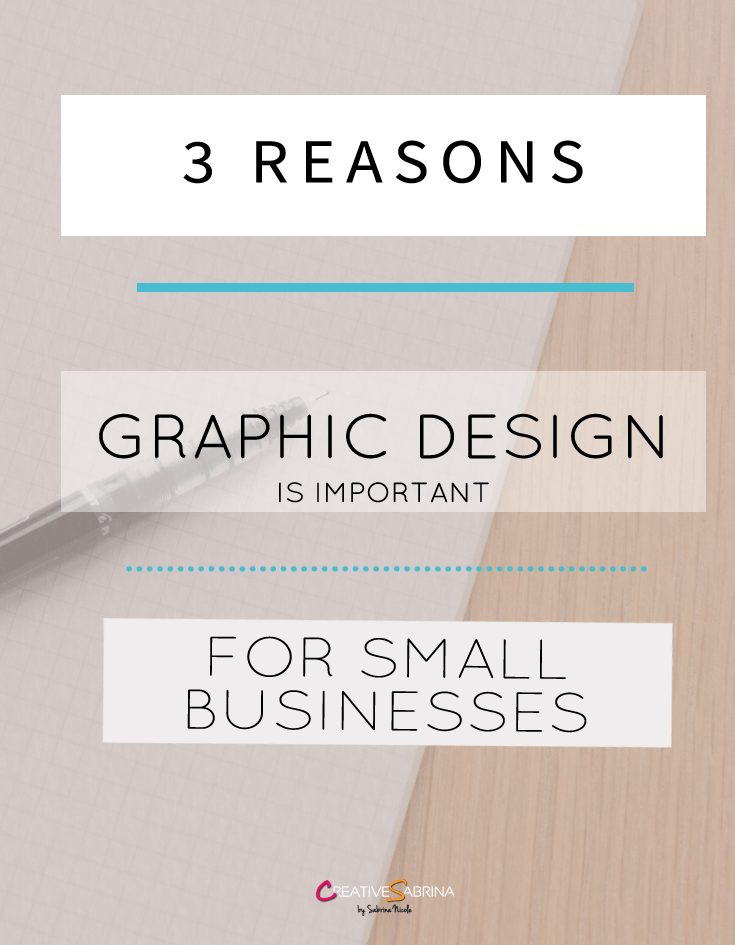 3 Reasons Graphic Design is Important For Small Businesses
