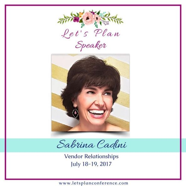 sabrina cadini speaker at Let's Plan COnference in Florida between July 18-19, 2017 talking about vendor relationships , business coach for wedding entrepreneurs planners and vendors community