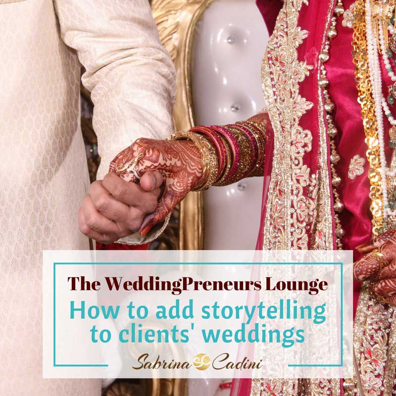 the weddingpreneurs lounge, how to add storytelling to your clients' weddings