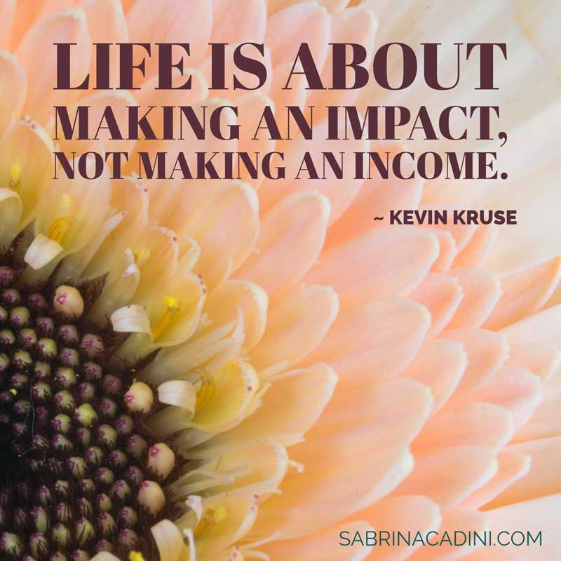 sabrina cadini life is about making an impact, not an income monday moves me motivational quote wedding business coach