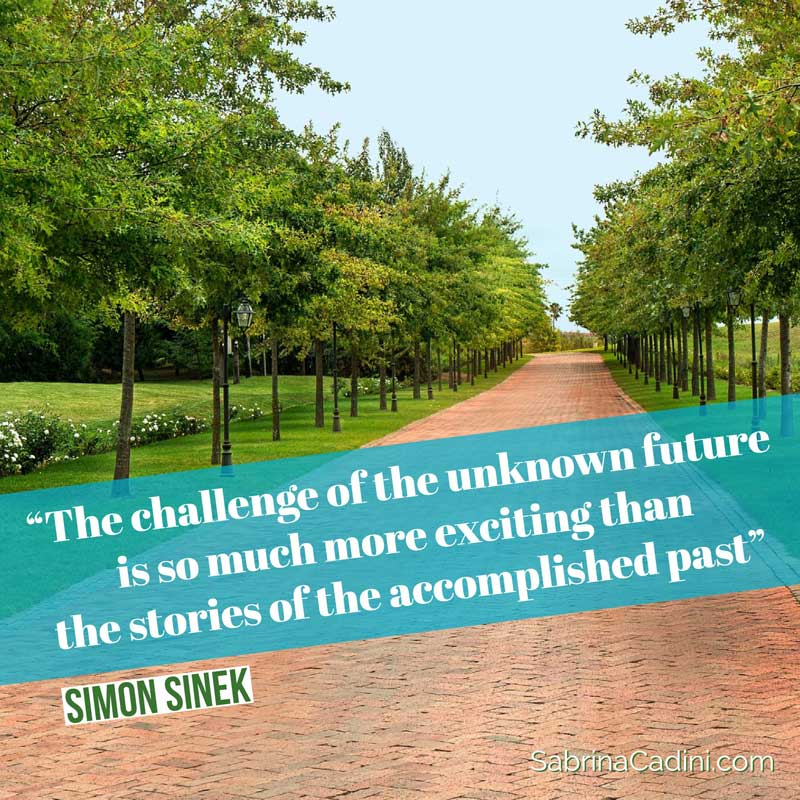sabrina cadini challenge of unknown future more exicitng than stories of accomplished past motivation monday moves me wedding entrepreneur business coach weddingpreneurs