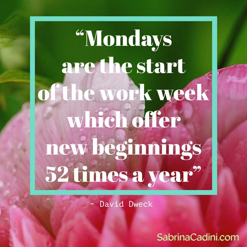 sabrina cadini monday moves me mondays start week new beginning 52 times a year business coach creative entrepreneurs