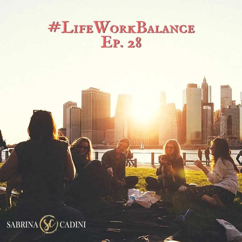 sabrina cadini life-work balance live life like it's supposed to be creative entrepreneurs take breaks self-care stress overwhelm burnout unplug social media business coach