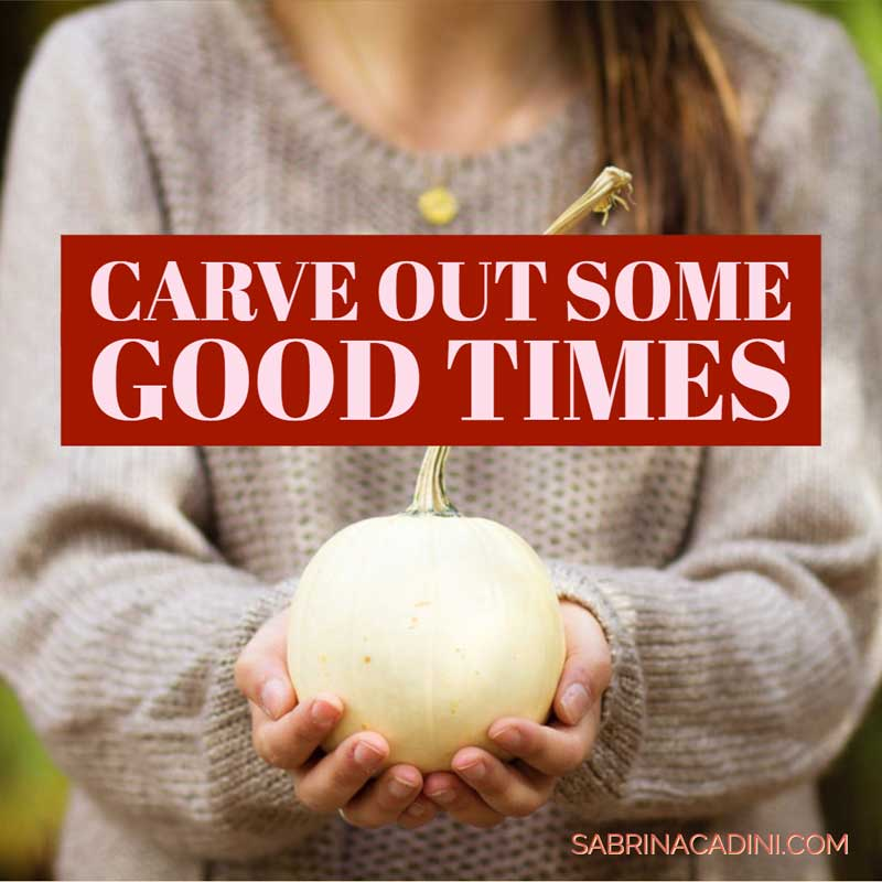 sabrina cadini carve out good times halloween pumpkin break me time creative entrepreneurs life-work balance