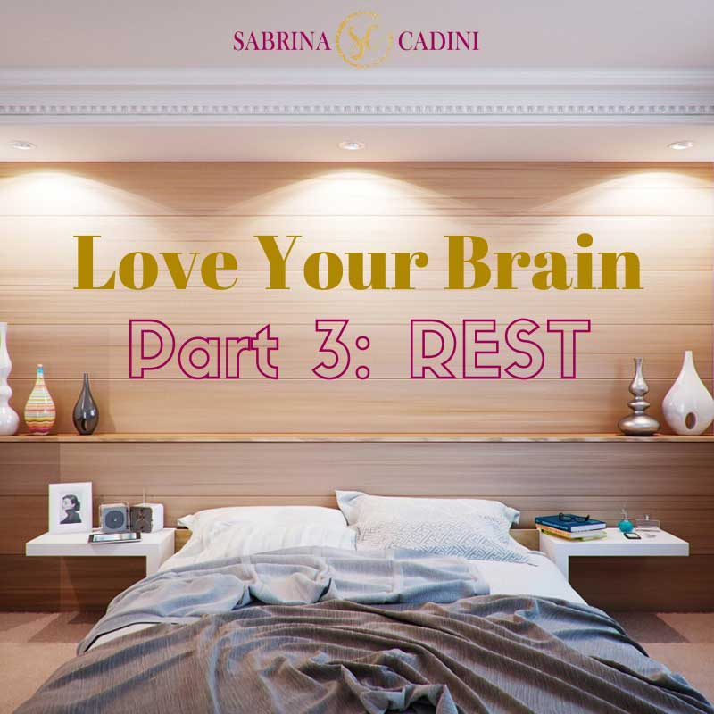 sabrina cadini sleep more love your brain life-work balance life coachng mental health awareness month sleep rest