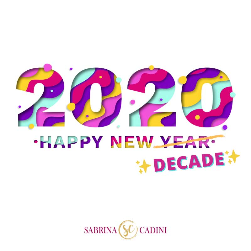 sabrina cadini happy new year 2019 2020 new year new decade holistic life coach life-work balance holiday greetings