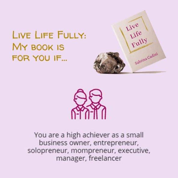 sabrina cadini live life fully book campaign crowdfunding life-work balance juggling work life holistic life coach