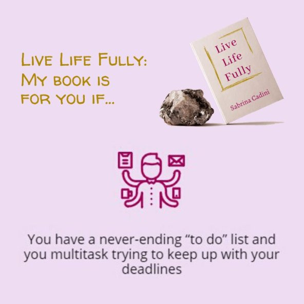 sabrina cadini live life fully holistic life coach life-work balance busy professionals book crowdfunding campaign multitasking to do list