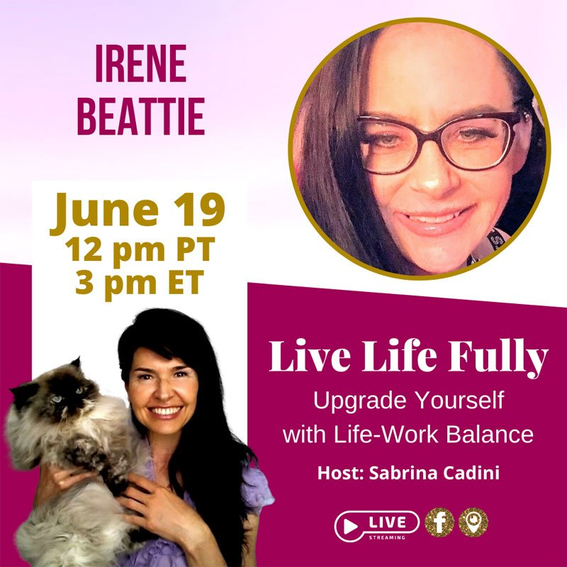 sabrina cadini live life fully life-work balance book crowdfunding campaign irene beattie holistic life coach