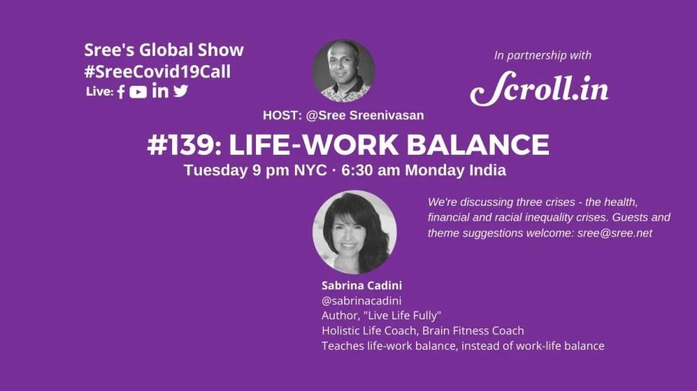 sabrina cadini guest sree sreenivasan global daily show covid-19 live streaming life-work balance interview holistic life coach