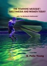 Writer The Feminine Musique: Multimedia and Women Today