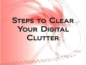 Clear Your Digital Clutter Steps