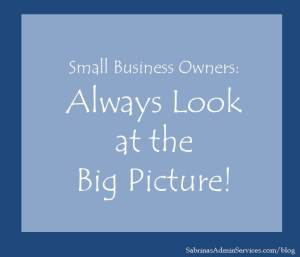 Small Business Owners Always Look at the Big Picture