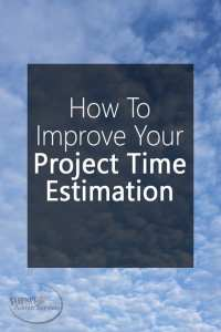 How To Improve Your Project Time Estimation