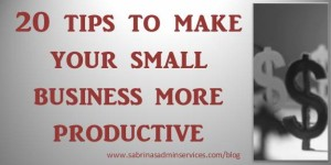 20 tips to make your small business more productive