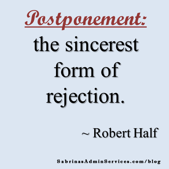 Postponement the sincerest form of rejection