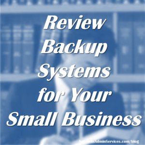 Review Backup Systems for Your Small Business