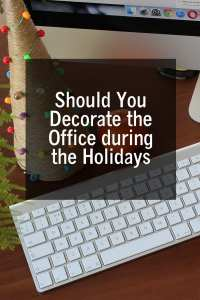 Should you decorate the office during the holidays