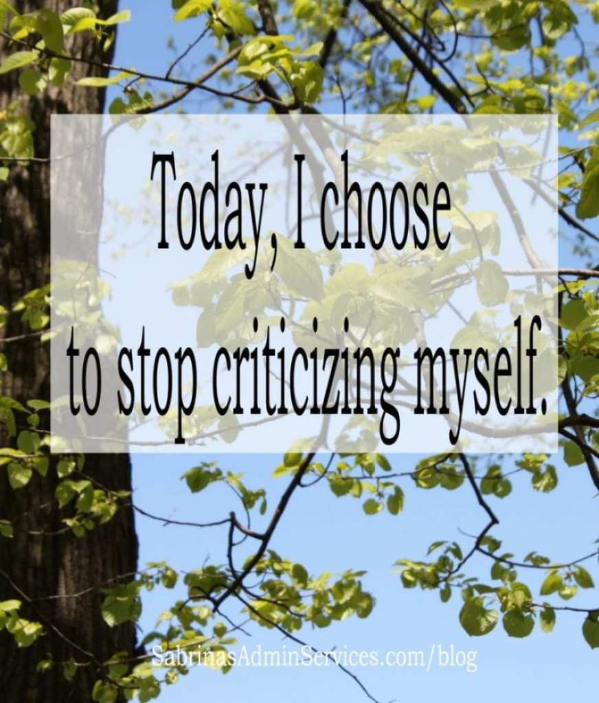 Today, I choose to stop criticizing myself