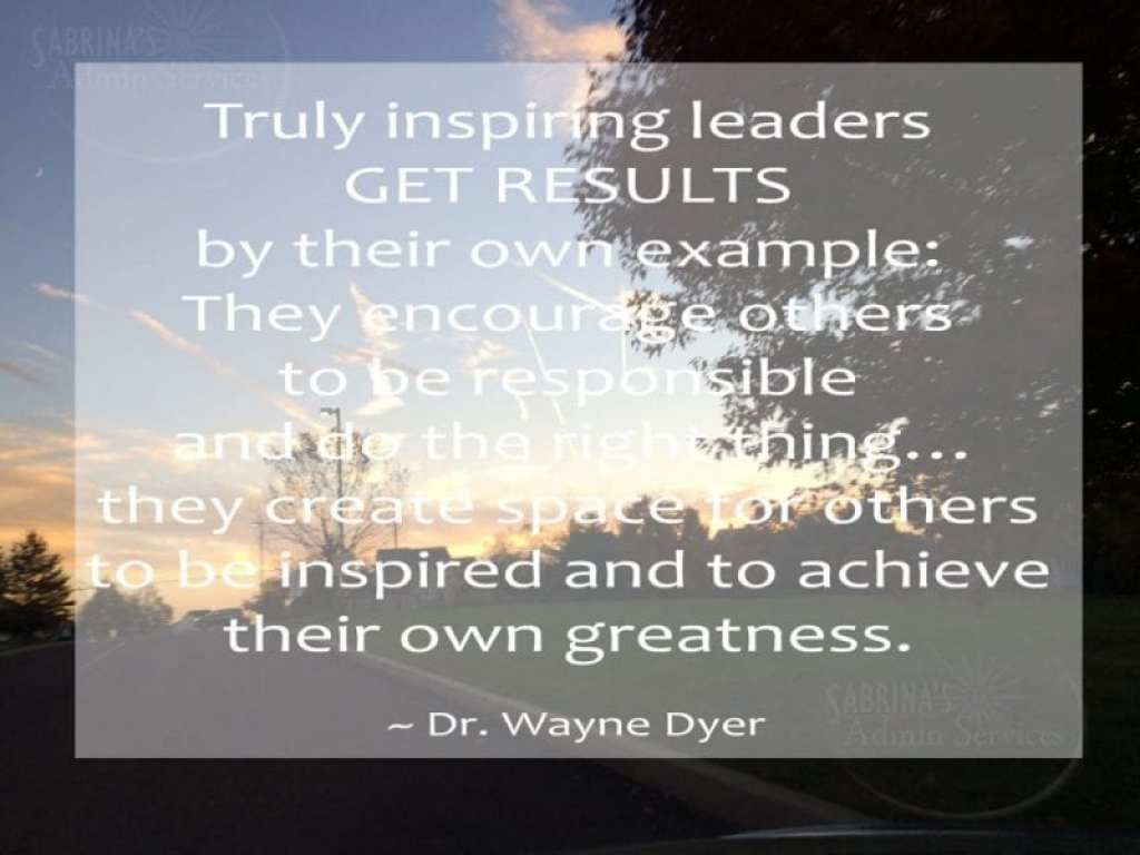 Truly inspiring leaders by Dr. Wayne Dyer