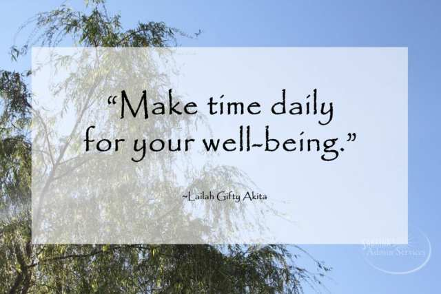 """Make time daily for your well-being."" ― Lailah Gifty Akita"