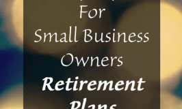 Easy Tips For Small Business Owners Retirement Plans