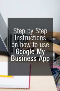 Step by step instructions on how to Use Google My Business App