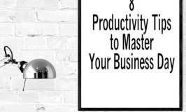 8 Productivity Tips to Master Your Business Day