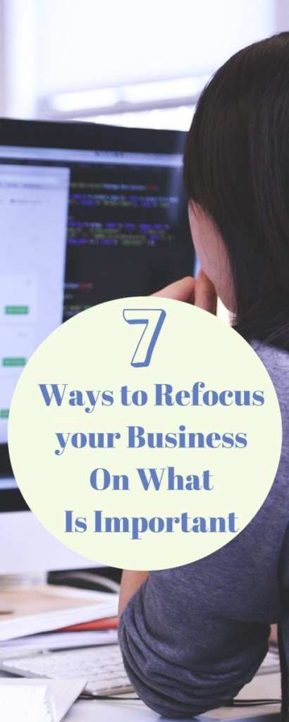 7 ways to refocus your business on what is important