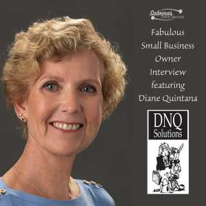 Fabulous Small Business Owner interview featuring Diane Quintana from DNQ Solutions LLC