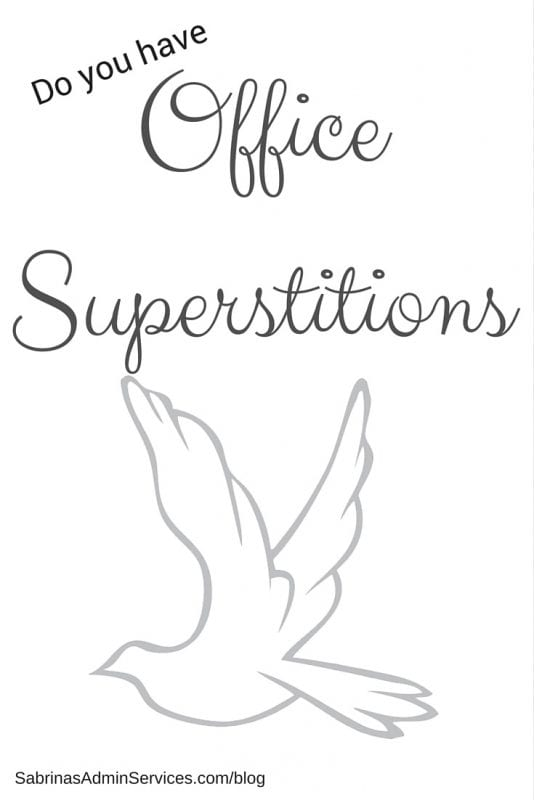Do you have office Superstitions