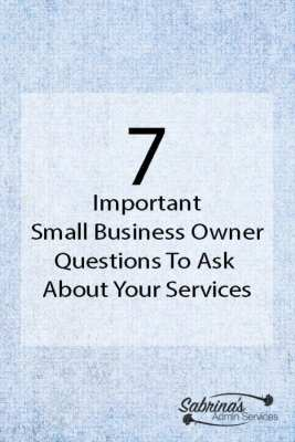 Seven Important Small Business Owner Questions to ask About your services.